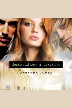Death and the girl next door [electronic resource] / Darynda Jones.