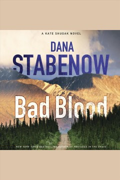 Bad blood [electronic resource] / Dana Stabenow.