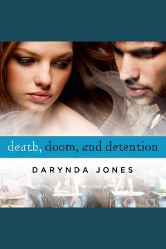 Death, doom, and detention [electronic resource] / Darynda Jones.