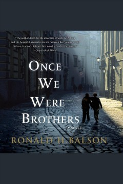 Once we were brothers [electronic resource] / Ronald H. Balson.