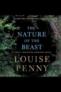 The nature of the beast : a Chief Inspector Gamache novel [electronic resource] / Louise Penny.