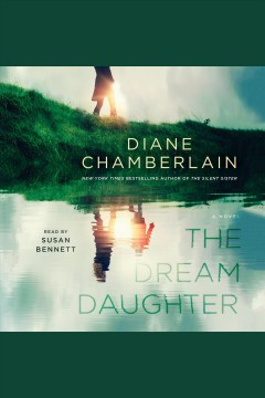 The dream daughter [electronic resource] / Diane Chamberlain.