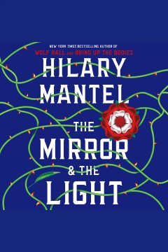 The mirror & the light [electronic resource] / Hilary Mantel.