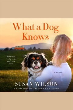 What a dog knows [electronic resource] / Susan Wilson.