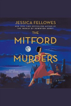 The Mitford murders : a mystery [electronic resource] / Jessica Fellowes.