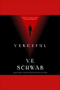Vengeful [electronic resource] / V.E. Schwab.
