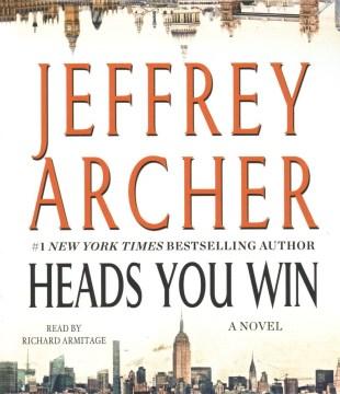 Heads you win : a novel / Jeffrey Archer.