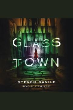 Glass town [electronic resource] / Steven Savile.