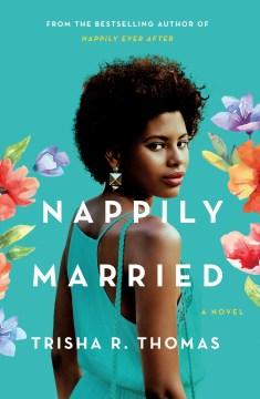 Nappily married [a novel] / Trisha R. Thomas.