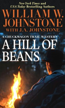A hill of beans / William W. Johnstone and J. A. Johnstone.