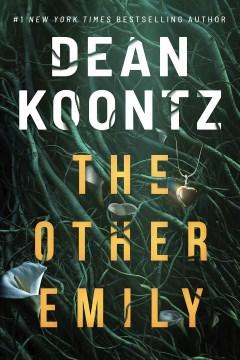 The other Emily / Dean Koontz.