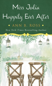 Miss Julia happily ever after / Ann B. Ross.