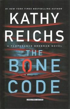 The bone code / Kathy Reichs.