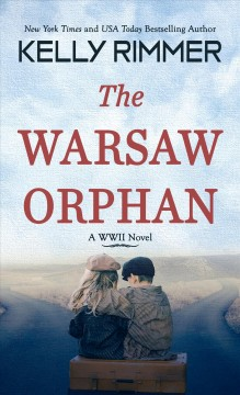 The Warsaw orphan / Kelly Rimmer.