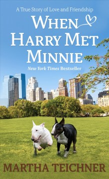 When Harry met Minnie [large print] : a true story of love and friendship / Martha Teichner.
