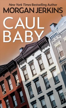 Caul baby : a novel / Morgan Jerkins.