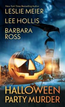 Halloween party murder / Leslie Meier, Lee Hollis, Barbara Ross.