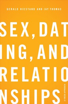 Sex, dating, and relationships : a fresh approach
