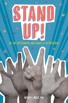 Stand up! : be an upstander and make a difference