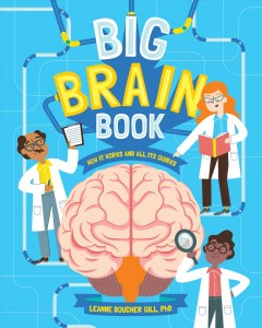 Big Brain Book : How It Works and All Its Quirks