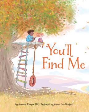 You'll find me / by Amanda Rawson Hill ; illustrated by Joanne Lew-Vriethoff.