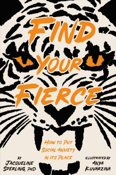 Find your fierce : how to put social anxiety in its place