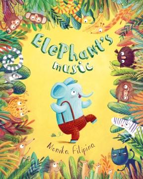 Elephant's music / Monika Filipina.