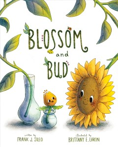 Blossom and Bud / by Frank J. Sileo, Ph.D. ; illustrated by Brittany E. Lakin.