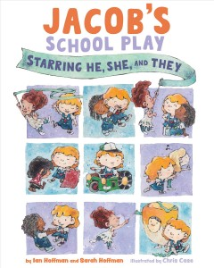 Jacob's school play : starring he, she, and they