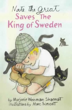 Nate the Great saves the King of Sweden / by Marjorie Weinman Sharmat and Marc Simont.