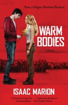 Warm bodies a novel / Isaac Marion.