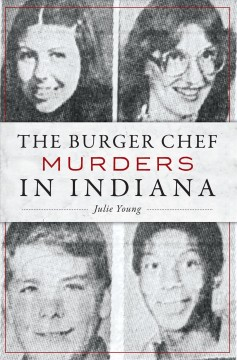 The burger chef murders in indiana Julie Young.