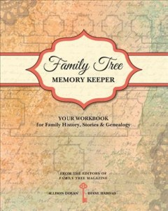 Family Tree Memory Keeper : Your Workbook for Family History, Stories & Genealogy