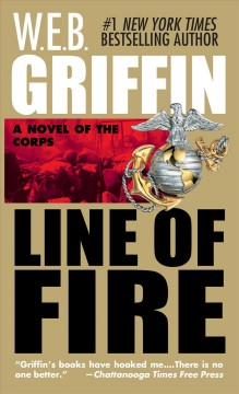 Line of fire W.E.B. Griffin.