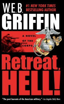 Retreat, hell! W.E.B. Griffin.