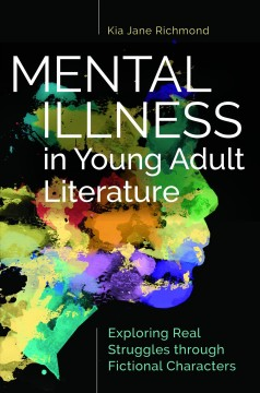 Mental illness in young adult literature : exploring real struggles through fictional characters