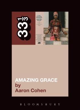Amazing grace 33 1/3 / Aaron Cohen.