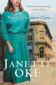 When tomorrow comes Janette Oke.