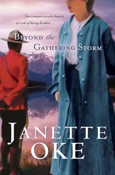 Beyond the gathering storm Janette Oke.