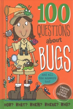100 questions about bugs : and all the answers, too!