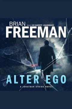 Alter ego [electronic resource] / Brian Freeman.