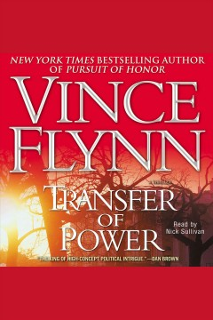 Transfer of power [electronic resource] / Vince Flynn.