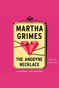 The anodyne necklace [electronic resource] / Martha Grimes.