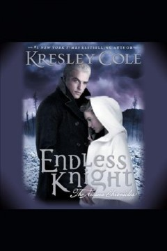Endless knight [electronic resource] / Kresley Cole.