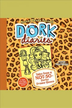 Tales from a not-so-dorky drama queen [electronic resource] / Rachel Renée Russell with Nikki Russell and Erin Russell.