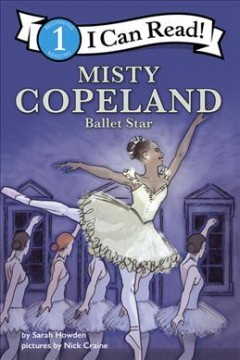 Misty Copeland - Ballet Star : I Can Read Level 1