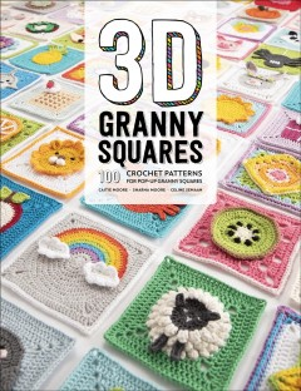 3d granny squares. 100 Crochet Patterns for Pop-up Granny Squares Celine Semaan.