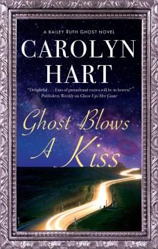 Ghost blows a kiss Carolyn Hart