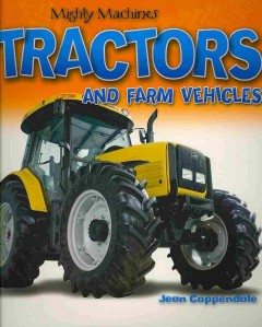 Tractors and farm vehicles / Jean Coppendale.