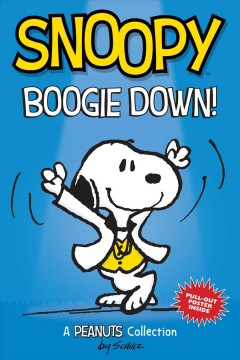 Snoopy boogie down! : a Peanuts collection / Charles M. Schulz.
